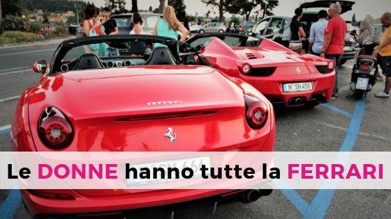 Le Donne hanno tutte la Ferrari