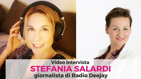 Video Intervista: Stefania Salardi di Radio Deejay