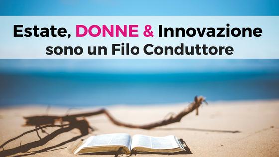 Estate, Donne & Innovazione sono un Filo Conduttore