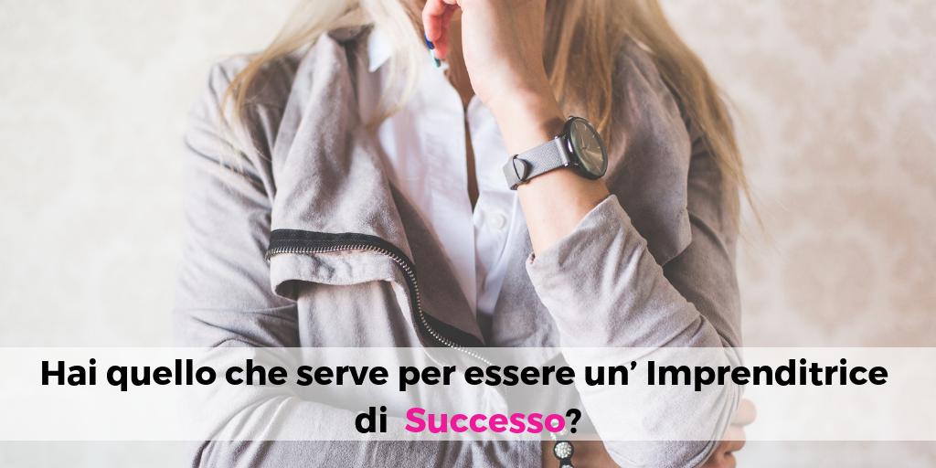 Hai quello che serve per essere un'imprenditrice di successo?