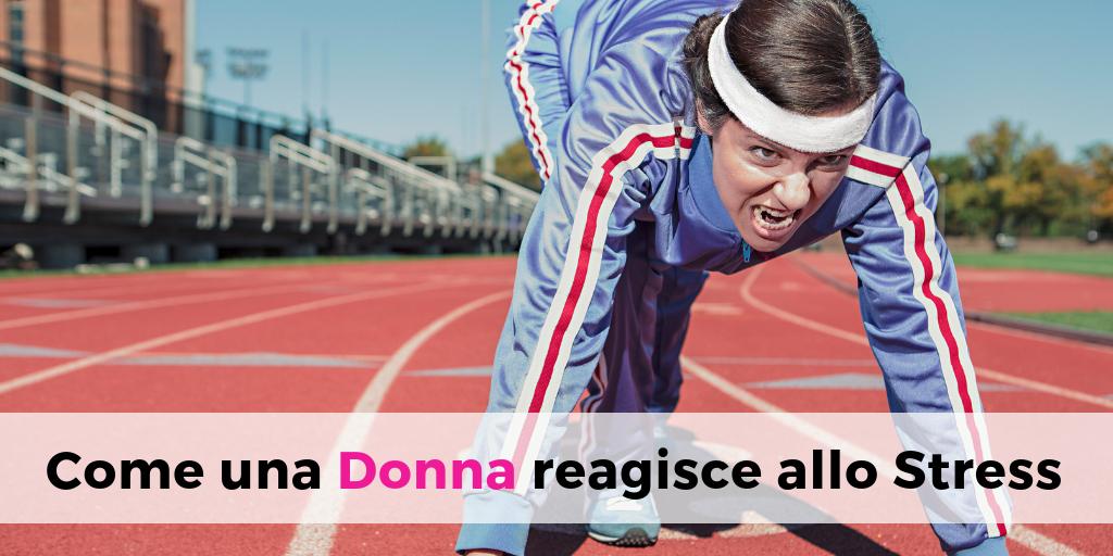 Come una Donna reagisce allo Stress